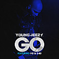Young Jeezy Ft. YG & E-40 - Go