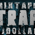 DJDOLLAR - MIXTAPE TRAP 2013 VOL 1