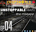 Unstoppable Train - The Mixtape EP 04