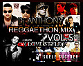 DJ ANTHONY -  REGGAETHON MIX VOL5 ( LOVE STYLE ) ORIGINAL 2015