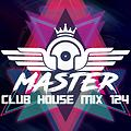 MasterDj - Club House Mix 124