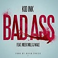 Kid Ink - Badass Ft Wale And Meek Mill