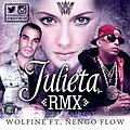 Wolfine Ft. Ñengo Flow - Julieta (Official Remix) (Prob. By. Denny Way & Onyx & Sinfonico)