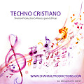 02-Shantal ProductionS Mix Techno Cristiano By Dj Miguelito West P.T.Y.