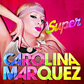 Carolina Marquez - Super (Dj Surf Rmx)