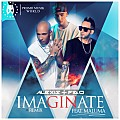 Alexis & Fido Ft. Maluma - Imaginate