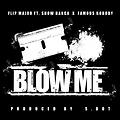Blow Me Ft. Show Banga ( Produced By
