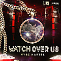 Vybz Kartel - Watch Over Us [Clean] [TJ Records]