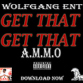 07.Ammo - Get That, Get That