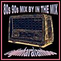 80s 90s MIX BY IN THE MIX