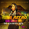 "Future Retro "" CLUB BANGER HITS"" blackberrymix"
