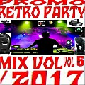 PROMO RETRO PARTY MIX VOL 5. 2017