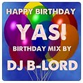 DJ B-LORD's B-Day Mission for Yas!