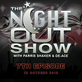The Night Out Show 7th Episode