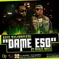 Dame De Eso - KO El Mas Completo Ft. Monkey Money