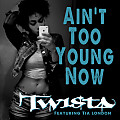 Aint Too Young Now (Street)