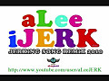 JERKIN SONG REMIX 2010 (_4) + Download Link (aLeeJERK)