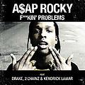 F**king problem Feat Drake & 2 chainz & Kendrick lamar)