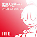 MaRLo & First State - Falling Down (marlo´s tech energy mix)
