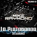La Platabanda Ft. Mike Raymond Vol 3