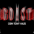 Egoista Remix Feat. Tony Haze