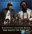 RacenNext feat Gee Black - She wants to take me