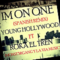 IM ON ONE (SPANISH REMIX) PA Q TE ESPLOTA (By @Luisiitoo0) (Www.ConRealFlow.Com)