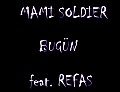 Mami Soldier - Bugün feat. Refas.
