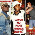 Lamaj - No Fake Friends Remix ft. Mo Qid & Lil Kryz