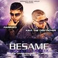 Xavi The Destroyer Ft. Farruko - Besame (Official Remix) (Prod. By Jumbo El Que Produce Solo, Bryan La Mente Del Equipo Y Alcover)