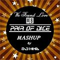 We Found Love vs Pair Of Dice (DJ HMA Mashup Mix)