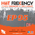 HOT FREKENCY #EP95 — DJ PATCHY MIX