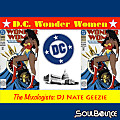 SoulBounce Presents The Mixologists - DJ Nate Geezie - DC Wonder Women