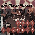 A-Town Players - True Players (Playerized Remix)