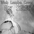 Woh Lamhe Cover By SRK