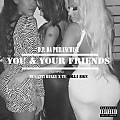 You and Your Friends ft Bugatti Bully & TY Dolla $ign