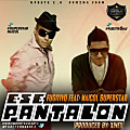 Fugitivo Ft Maicol Superstar - Ese Pantalon (Prod By Xinex)