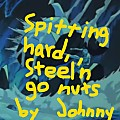 spitting hard, steel'n go nuts (track stolen from S-ilo)
