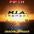 Fifth feat. Jerome Streets - M.I.A. (Remix)