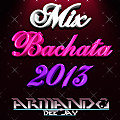 Mix Bachata 2013 by Armando Dee Jay