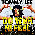 Tommy Lee - Do Weh Mi Feel [Raw]