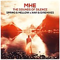 MHE - The Sounds Of Silence (Spring & Mellow x Xavi & Gi Remixes)