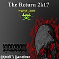 The Return 2k17  @djbob507 - @versatilcrew