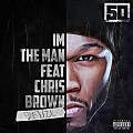 50 Cent - I'm the Man (Feat. Chris Brown - Remix)