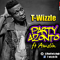 T-Wizzle_Party Azonto(Wyne & Go Down) Feat Amslin (BB Pin 261F3A34)
