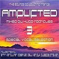 AMPLIFTED: 3 - Special Vocal Selection (Mixed By Hugo Rodrigues)