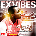 EXVIBES - LOVE MY GIRL FT APATA{PRODUCED BY DJKLEM & VOSA}