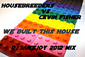 Housebreeders Vs Cevin Fisher - We Built This House (LukeJoy 2012 Mix)