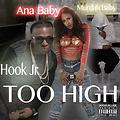 Hook Jr Feat. Ana Baby & Murdah Baby - Too High (Clean)