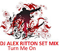 Dj Alex Ritton - Turn Me On